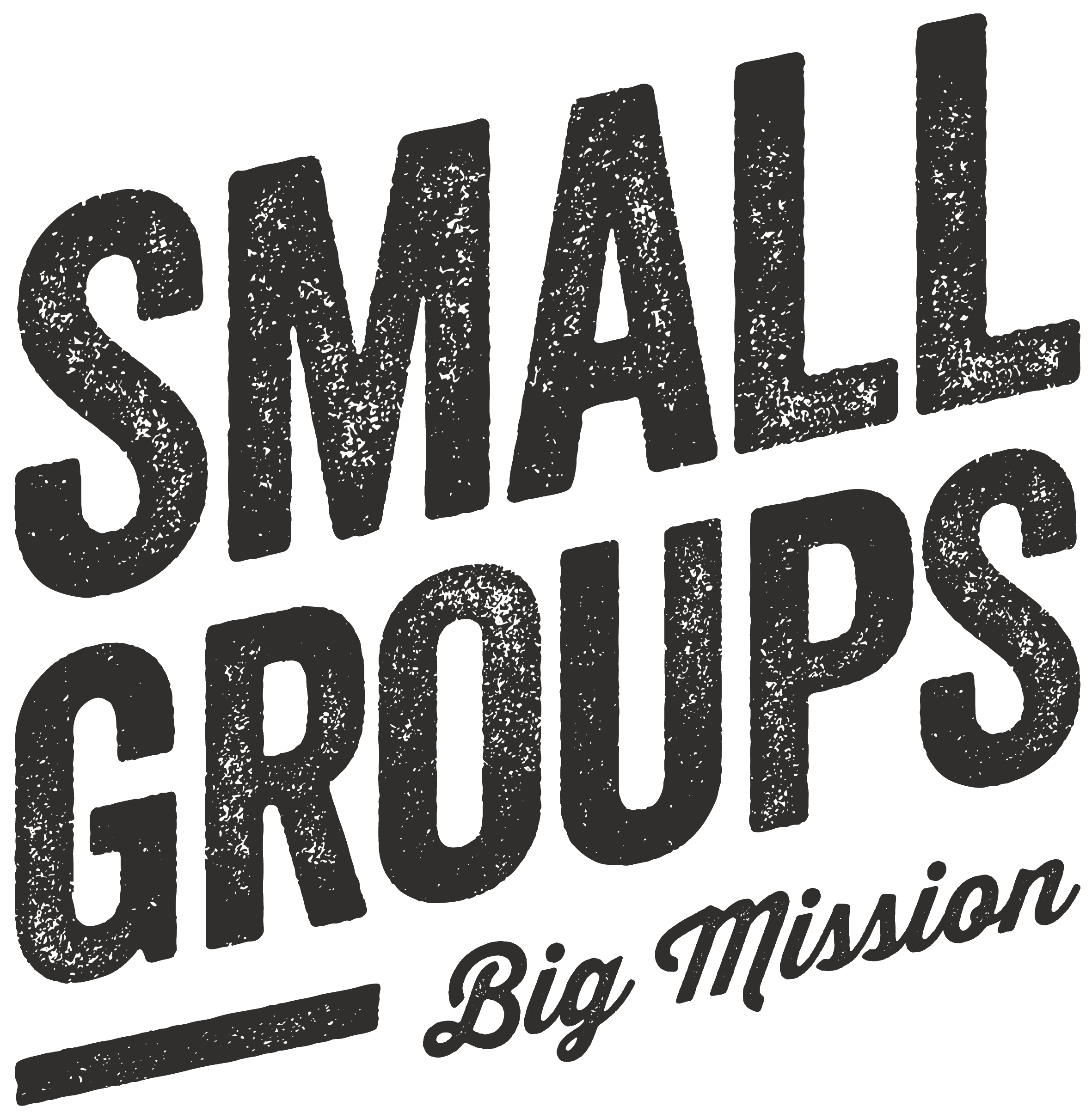 Small Groups, Big Mission